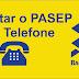 Já está disponível informações sobre o PASEP por telefone!