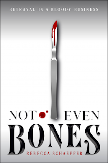Not Even Bones by Rebecca Schaeffer
