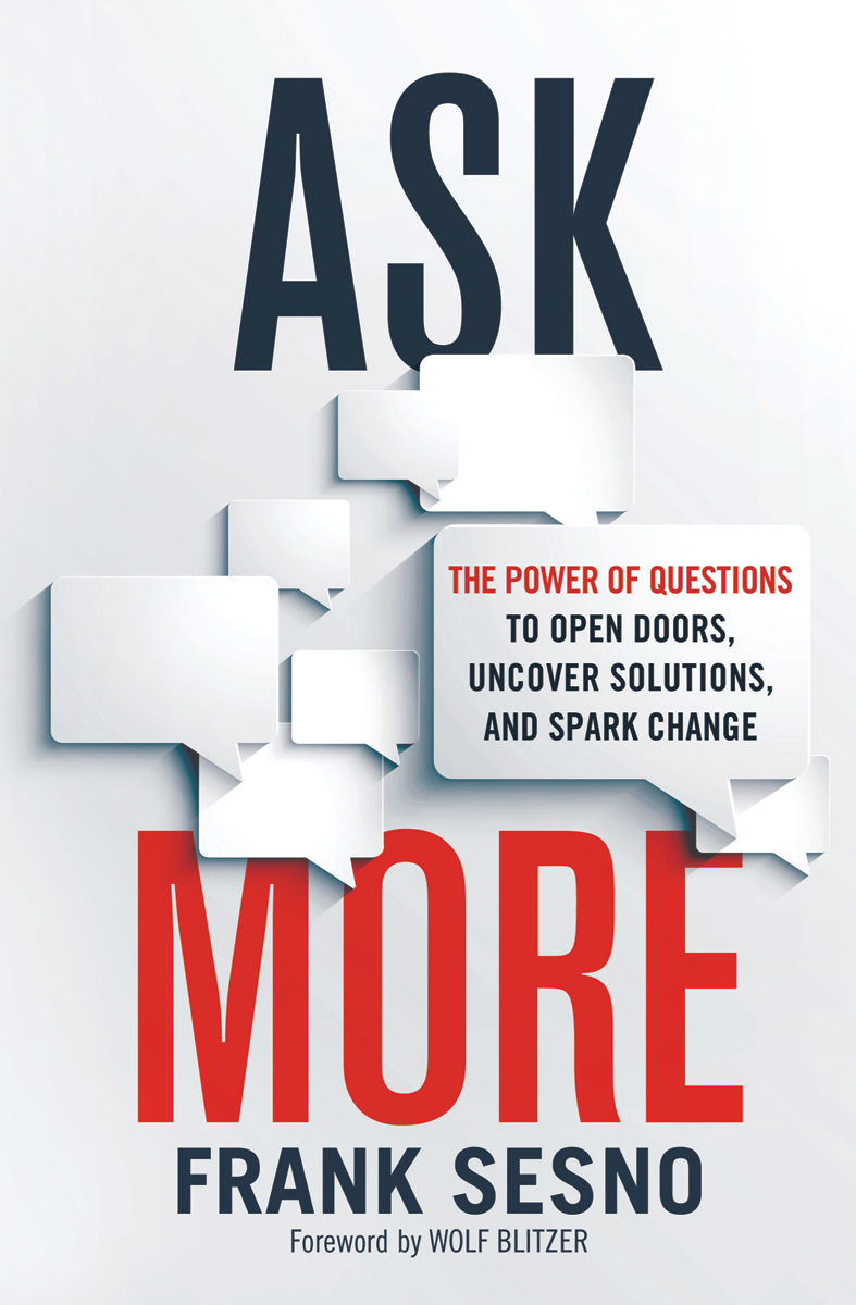 how to ask more and the power of questions eric jacobson on set to publish in 2017 sesno s book teaches readers how the power of questions