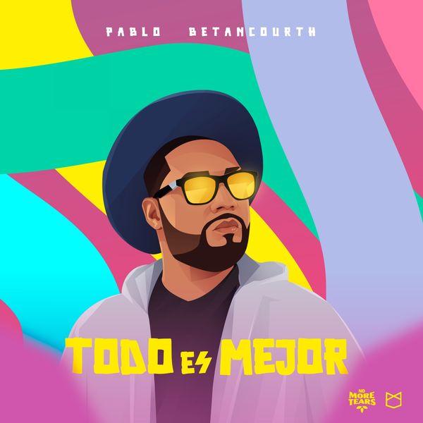 Pablo Betancourth – Todo es Mejor (Single) 2021 (Exclusivo WC)
