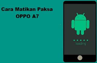 Cara reboot Hp Oppo A7 Macet