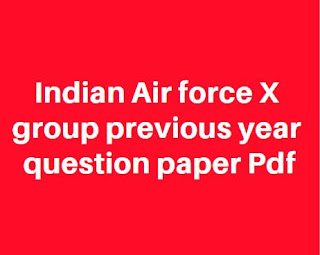 Indian Air force X group previous year question paper Pdf