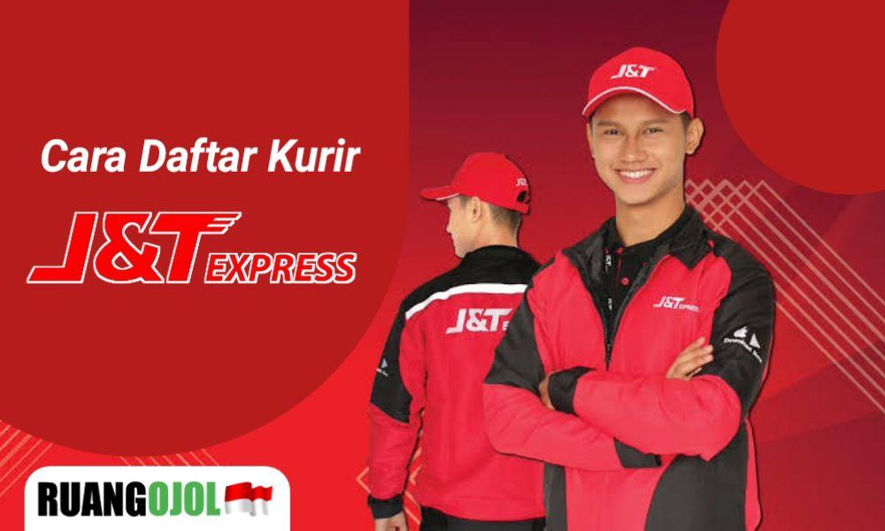 Cara Daftar Kurir J&T Express Terbaru | Syarat dan Keuntunganya!