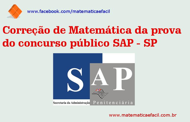 Correção de Matemática da prova do concurso público SAP – SP