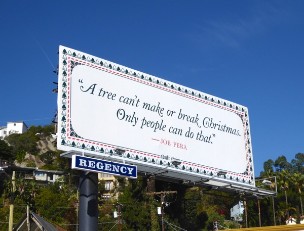 tree cant make or break Christmas Only people can Joe Pera billboard