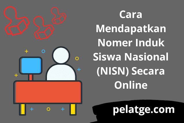 Cara Mendapatkan Nomer Induk Siswa Nasional (NISN) Secara Online