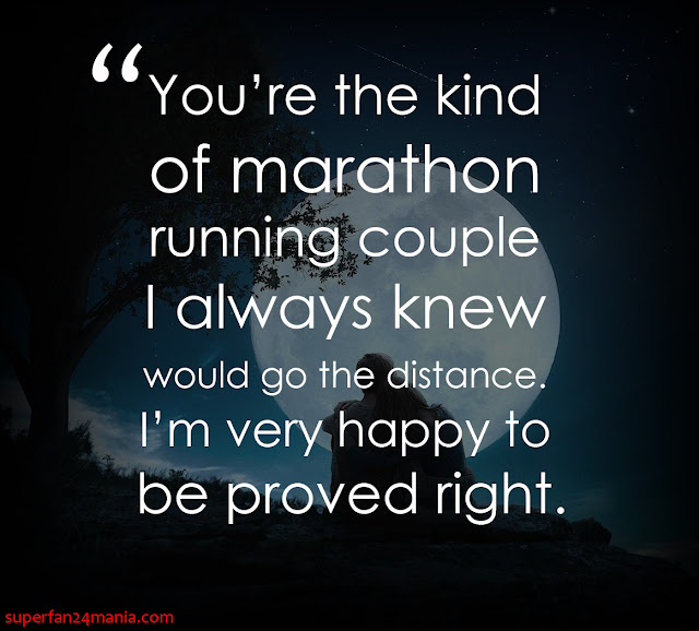 """""""you're the kind of marathon running couple i always knew would go the distance. i'm very happy to be proven right."""""""
