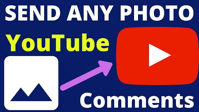 Send Pictures on YouTube Comments