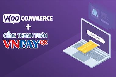 Tích hợp cổng thanh toán VNPay vào Woocommerce - Wordpress
