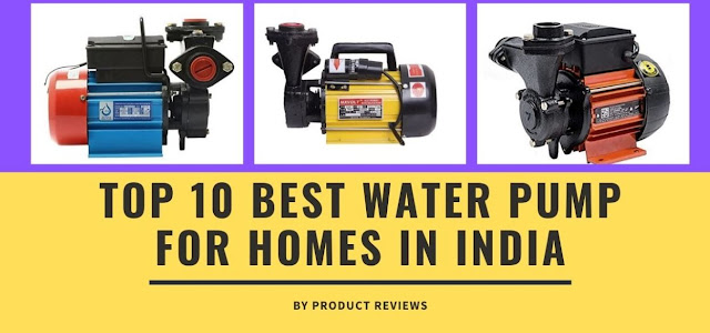 Top Best Water Pump for Home / House Use in India with Price