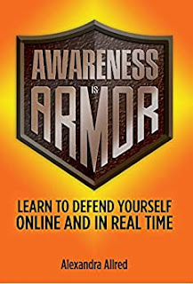 Awareness is Armor: Learn to Defend Yourself Online and in Real Time book promotion by Alexandra Allred