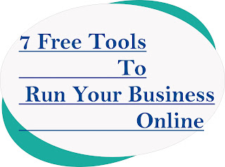 7 Free Tools To Run Your Business Online