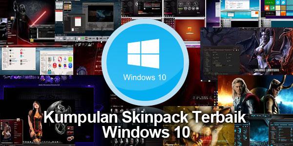 Kumpulan SkinPack for Windows 10 Terbaik 2016