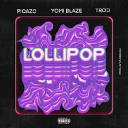 Music: Picazo Ft. Yomi Blaze & Trod - Lollipop