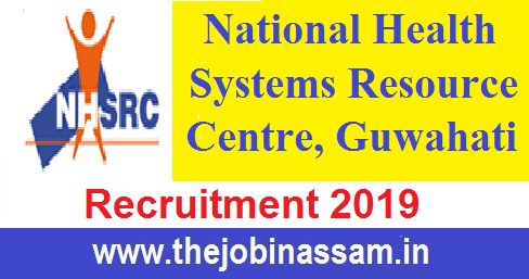 National Health Systems Resource Centre, Guwahati Recruitment 2019