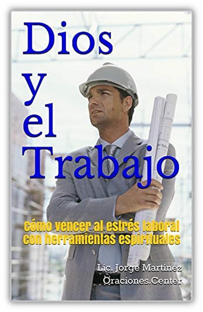 Dios y el Trabajo. Licenciado Jorge Martínez