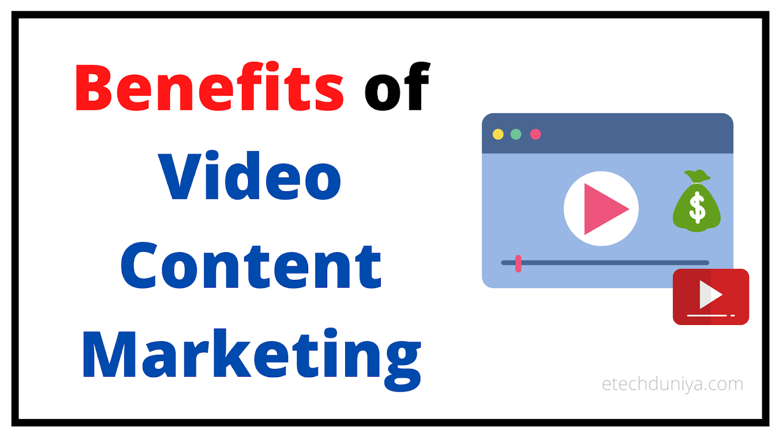 Benefits of Video Content Marketing