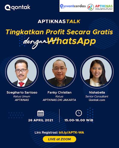 APTIKNAS-TALK Tingkatkan Profit Secara Gratis dengan WhatsApp - 26 April 2021