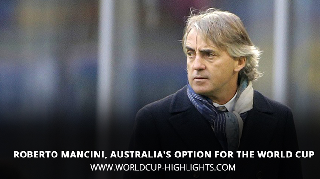 Roberto Mancini, Australia's Option For the World Cup