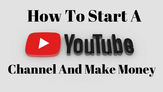 How to Create a YouTube Channel and Make Money 2021