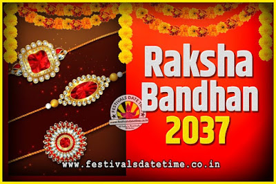 2037 Raksha Bandhan Date and Time, 2037 Raksha Bandhan Calendar
