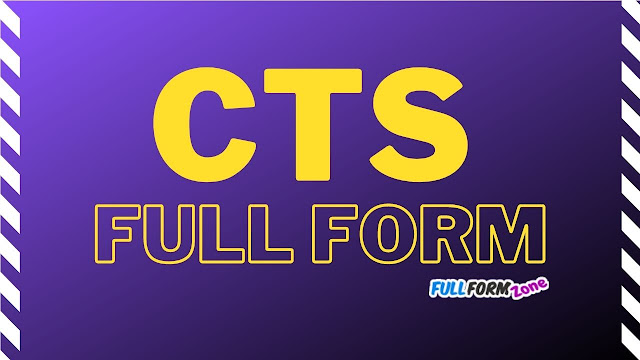 CTS Full Form