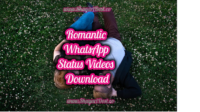 Romantic WhatsApp status Videos Download