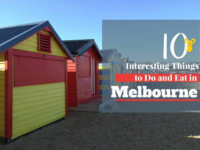 Interesting Things to Do and Eat in Melbourne