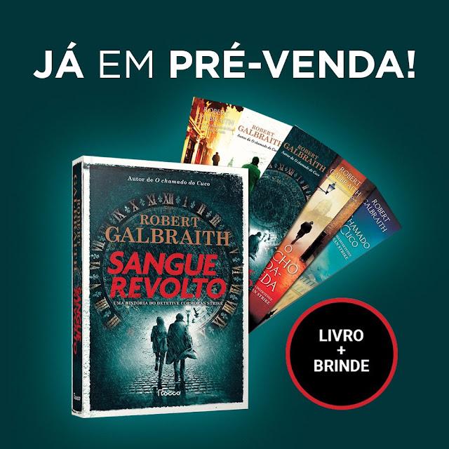 Pré-venda de 'Sangue Revolto', novo livro de Robert Galbraith, já começou! | Ordem da Fênix Brasileira