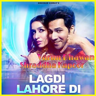 Lagdi Lahore Di Lyrics Guru Randhawa, Varun Dhawan, Shraddha Kapoor, Street Dancer 3D