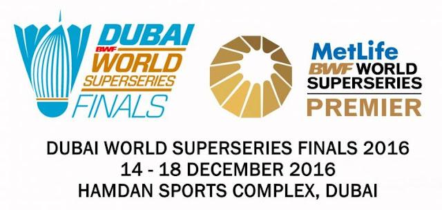 Jadual dan Keputusan Badminton Siri Super Akhir Dubai 2016