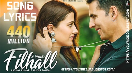 Filhall Lyrics - B Praak | Akshay Kumar | YoLyrics