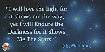 "71 Quotes About Life Being Hard But Getting Through It: ""I will love the light for it shows me the way, yet I will endure the darkness for it shows me the stars."" - Og Mandino"