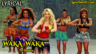 Waka Waka Lyrics - Shakira (This Time For Africa) The Official 2010 FIFA World Cup Team Song