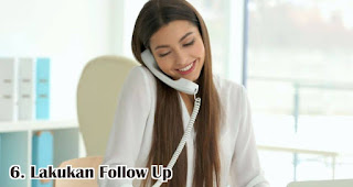 Lakukan Follow Up merupakan salah satu cara jitu mempertahankan pelanggan