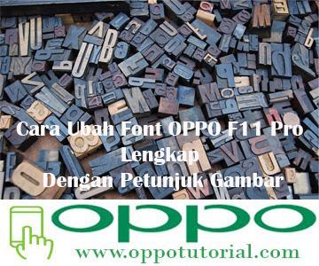 Cara Ubah Font OPPO F11 Pro Lengkap Dengan Petunjuk Gambar