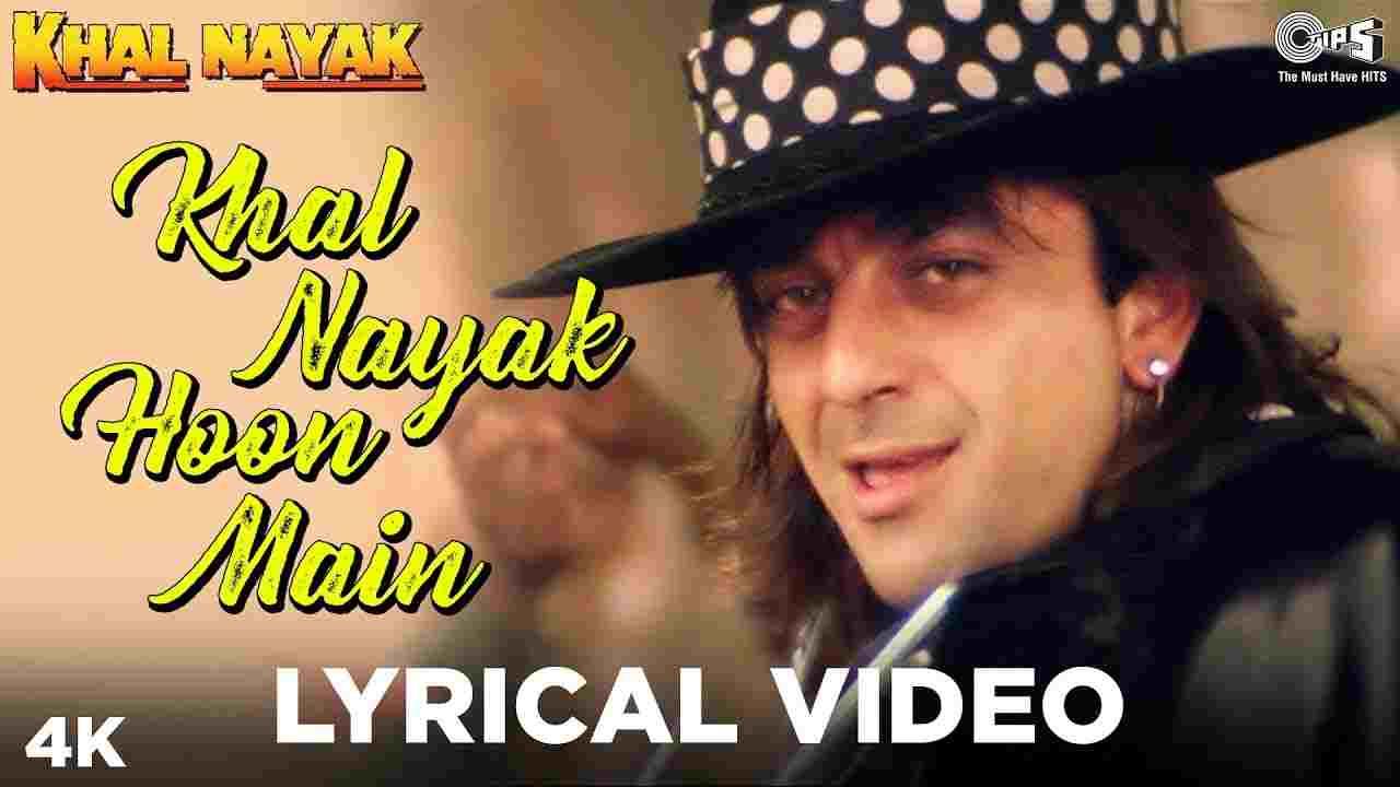 Nayak nahi khalnayak hoon main lyrics ft Sanjay Dutt Khal nayak Kavita Krishnamurthy x Vinod Rathod Hindi Bollywood Song