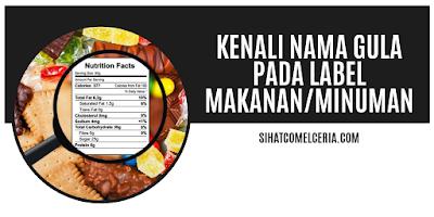 Kenali Nama Gula Pada Label Makanan/Minuman
