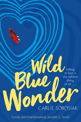 Wild Blue Wonder by Carlie Sorosiak