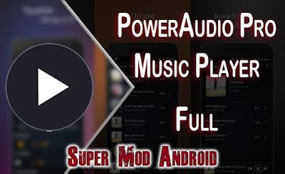 تطبيق قراءة الصوتيات PowerAudio Pro مدفوع للأندرويد - تحميل مباشر