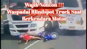 Bahaya blindspot truk saat berkendara motor