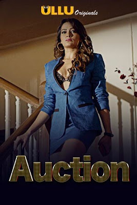 Auction (2019) S01 Hindi ULLU Original Series 720p WEB-DL 950MB