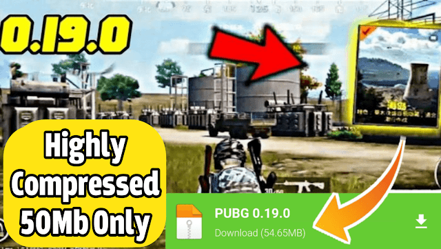 Download PUBG Mobile [50MB] Latest Version 0.19.0 Highly Compressed On Android | PUBG Mobile