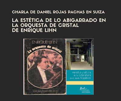Charla de Daniel Rojas Pachas sobre Enrique Lihn y La orquesta de cristal en Suiza: Universidad de Lausana