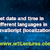Get date and time in different languages in JavaScript (localization)