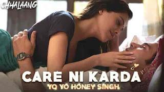 Care Ni Karda Lyrics-Chhalaang, Care Ni Karda Lyrics yo yo, care ni karda lyrics yo yo honey singh,