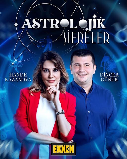 ASTROLOJİK ŞİFRELER HANDE KAZANOVA DİNÇER GÜNER EXXEN