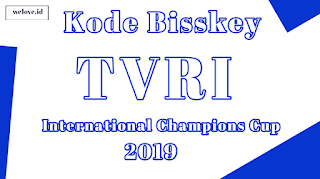Kode Bisskey TVRI International Champions Cup ICC 2019