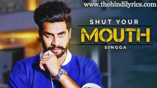 Shut Your Mouth Lyrics – Singga