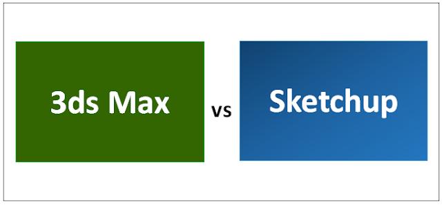 Sketchup VS 3DS Max, Mana yang Lebih Baik untuk Arsitek